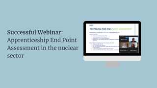 read more: Successful Webinar:  Apprenticeship End Point Assessment in the Nuclear Sector