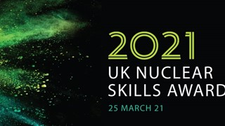 read more: UK Nuclear Skills Awards 2021
